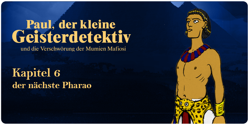 Kapitel 6   Der nächste Pharao